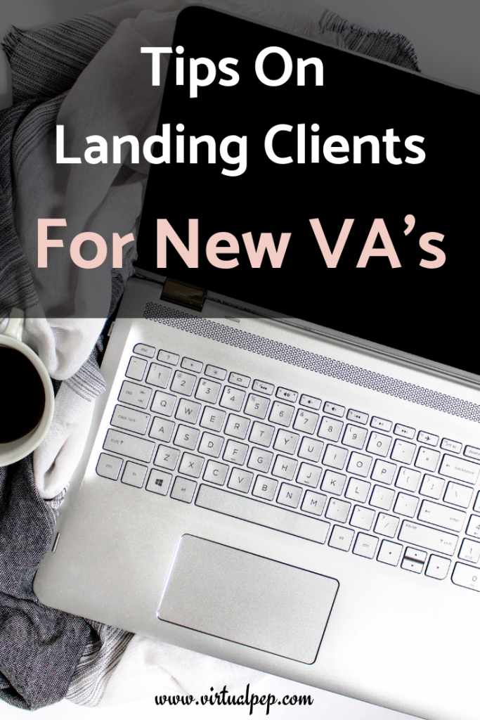 Tips on landing and keeping clients, for new VA's or virtual assistants.