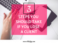 3 steps you should take if you lose a client.