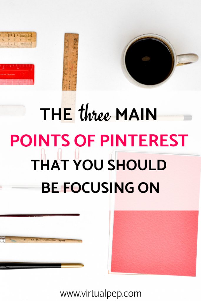 the three mail points of pinterest that you should be focusing on