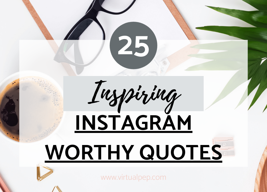 Inspiring Instagram Worthy Quotes